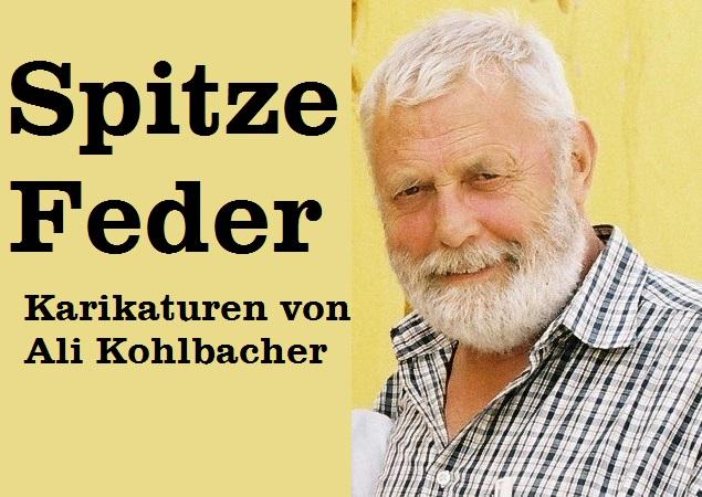 Spitze Feder - Karikaturen von Ali Kohlbacher