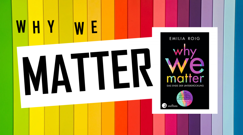 """Why We Matter"" auf buntem Hintegrund"