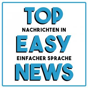 Top Easy News - Nachrichten in einfacher Sprache
