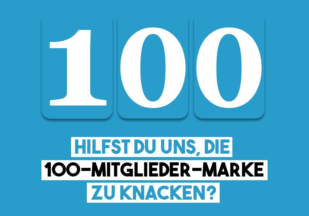 Hilfts du uns, die 100-Mitglieder-Marke zu knacken?